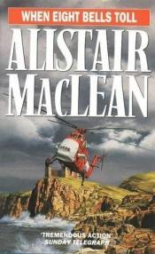 book cover of When Eight Bells Toll by Alistair MacLean