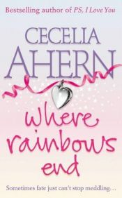 book cover of Where Rainbows End by Cecelia Ahern