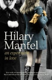 book cover of An Experiment in Love by Hilary Mantel