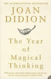 book cover of The Year of Magical Thinking by Joan Didion