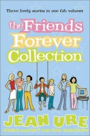 book cover of The Friends Forever Collection (Diary Series) by Jean Ure