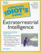 book cover of The Complete Idiot's Guide to Extraterrestrial Intelligence by Michael Kurland