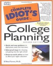 book cover of The Complete Idiot's Guide to College Planning by