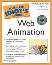 book cover of The complete idiot's guide to Web animation by Marc Campbell