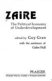 book cover of Zaire, the political economy of underdevelopment by author not known to readgeek yet