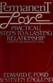 book cover of Permanent love: Practical steps to a lasting relationship by Edward E. Ford