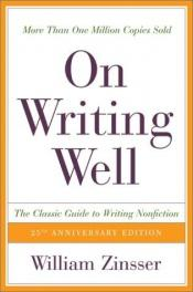 book cover of On Writing Well: An Informal Guide to Writing Nonfiction by William Zinsser