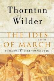 book cover of The ides of March by Thornton Wilder