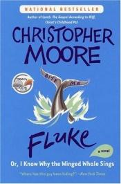 book cover of Fluke, or, I Know Why the Winged Whale Sings by Christopher Moore