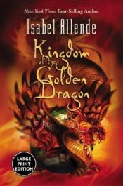 book cover of Kingdom of the Golden Dragon by Isabel Allende