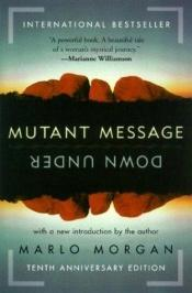 book cover of Mutant message down under by Marlo Morgan