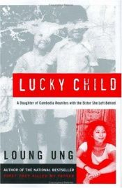 book cover of Lucky Child by Loung Ung