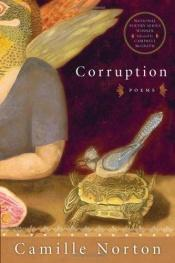 book cover of Corruption: Poems (The National Poetry Series) by Camille Norton