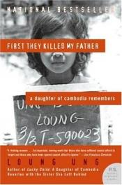 book cover of First They Killed My Father by Loung Ung