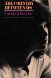book cover of The Country Between Us by Carolyn Forché