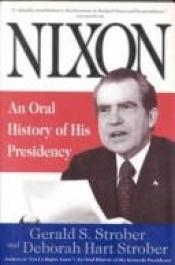 book cover of Nixon: An Oral History of His Presidency by Gerald Strober