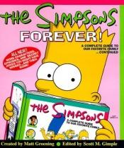 book cover of The Simpsons Forever: the Complete Guide to Our Favourite Family ... Continued by Matt Groening