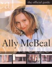 "book cover of ""Ally McBeal"": The Official Guide by Tim Appelo"
