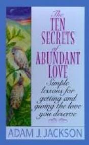 book cover of 10 Secrets of Abundant Love by Adam J. Jackson