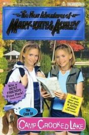 book cover of New Adventures of Mary-Kate & Ashley #30: The Case of Camp Crooked Lake: (The Case of Camp Crooked Lake) (New Adventures by Mary-kate & Ashley Olsen