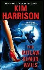book cover of The Outlaw Demon Wails by Kim Harrison