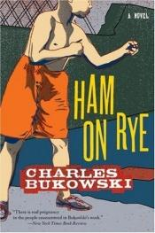 book cover of Ham on Rye by Charles Bukowski
