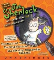 book cover of Joe Sherlock, Kid Detective CD Audio Collection: Case 000001:The Haunted Toolshed,Case 000002:The Neighborhood Stink,Cas by Dave Keane