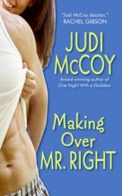 book cover of Making Over Mr. Right (Goddess, Book 3) by Judi McCoy