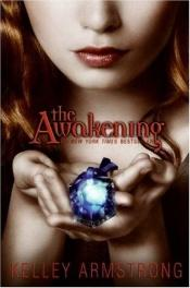 book cover of The Awakening by Kelley Armstrong