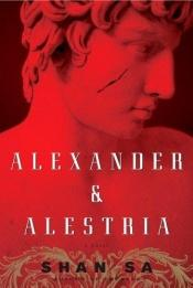 book cover of Alexander and Alestria by Shan Sa