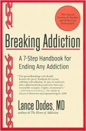 book cover of Breaking Addiction: A 7-Step Handbook for Ending Any Addiction by Lance M. Dodes