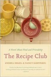 book cover of The Recipe Club a tale of food and friendship by Andrea Israel