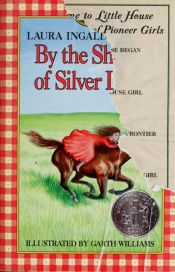 book cover of By the Shores of Silver Lake by Laura Ingalls Wilder