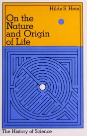 book cover of On the nature and origin of life by Hilde S. Hein