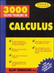 book cover of 3,000 Solved Problems in Calculus by Elliott Mendelson