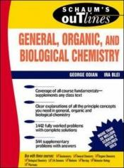book cover of Schaum's outline of theory and problems of general, organic, and biological chemistry by George G. Odian