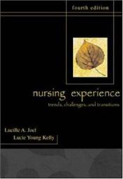 book cover of The Nursing Experience: Trends, Challenges, and Transitions by Lucille A. Joel