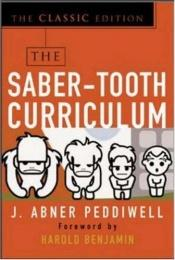 book cover of The Saber-Tooth Curriculum, Classic Edition by Abner Peddiwell