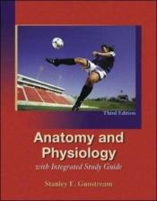 book cover of Anatomy & physiology : with integrated study guide by Stanley E. Gunstream