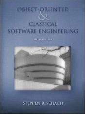book cover of Object-oriented and Classical Software Engineering by Stephen R. Schach