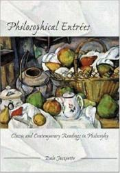 book cover of Philosophical Entrees: Classic and Contemporary Readings in Philosophy by Dale Jacquette