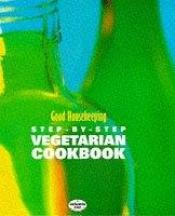 book cover of Good Housekeeping step-by-step vegetarian cookbook by