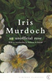 book cover of An Unofficial Rose by Iris Murdoch