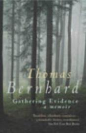 book cover of Gathering Evidence by Thomas Bernhard