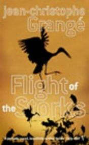 book cover of Flight of Storks by Jean-Christophe Grangé