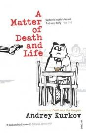 book cover of A Matter of Death and Life by Andrej Kurkow