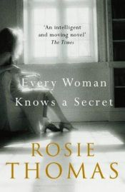 book cover of Every Woman Knows a Secret by Rosie Thomas