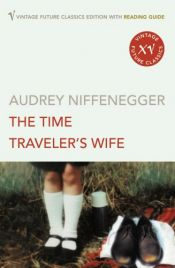 book cover of The Time Traveler's Wife by Audrey Niffenegger