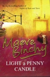 book cover of Light a Penny Candle by Maeve Binchy