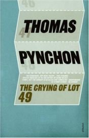 book cover of The Crying of Lot 49 by Thomas Pynchon